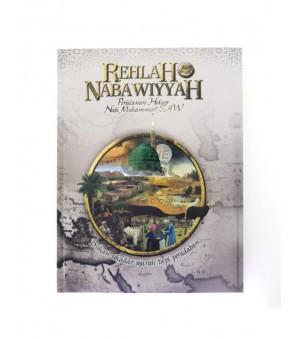 Rehlah Nabawiyyah (Perjalanan Hidup Nabi Muhammad SAW)